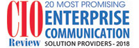20 Most Promising Enterprise Communication Solution Providers - 2018